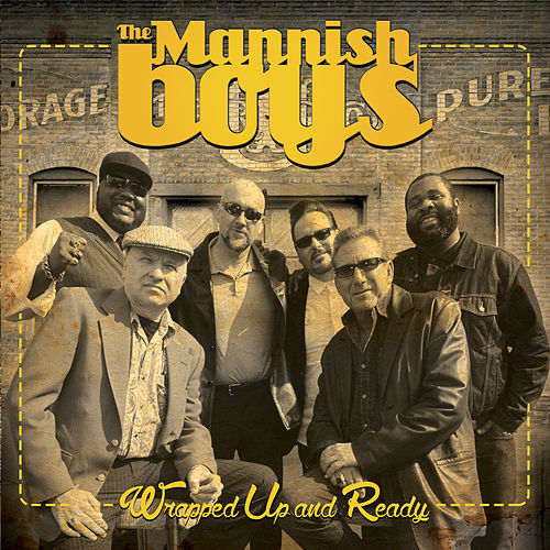 Play & Download Wrapped Up and Ready by The Mannish Boys | Napster