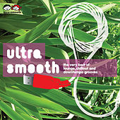 Ultra Smooth - The Very Best of Lounge, Chillout & Downtempo Grooves by Various Artists