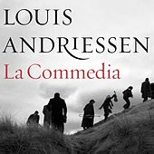 Play & Download La Commedia by Louis Andriessen | Napster