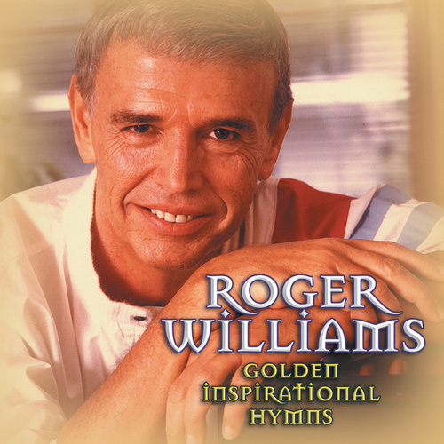 Play & Download Golden Inspirational Hymns by Roger Williams | Napster