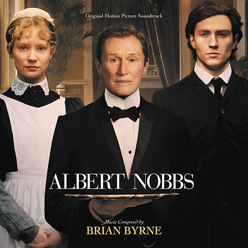 Play & Download Albert Nobbs by Brian Byrne | Napster