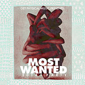 Get Physical Music Presents: Most Wanted 2014, Pt. 1 by Various Artists