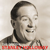 Play & Download The Original Stanley Holloway by Stanley Holloway | Napster