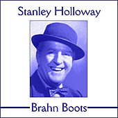 Play & Download Brahn Boots by Stanley Holloway | Napster