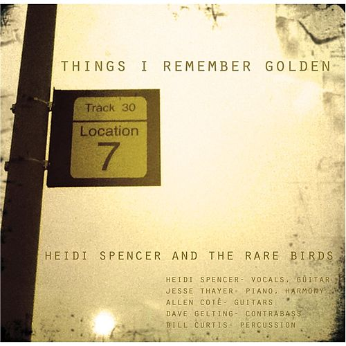Things I Remember Golden by Heidi Spencer