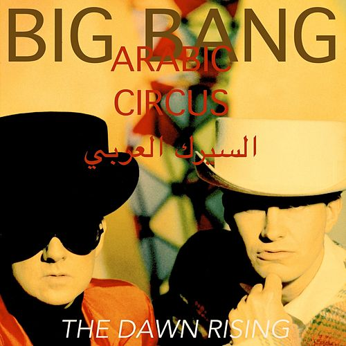 Play & Download Arabic Circus // The Dawn Rising by BigBang | Napster
