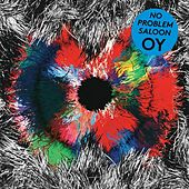 Play & Download No Problem Saloon (Bonus Version) by Oy | Napster