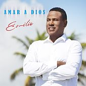Play & Download Amar a Dios by Emilio | Napster