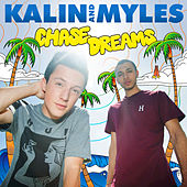 Chase Dreams by Kalin and  Myles