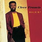 Play & Download Walkin' by Cleve Francis | Napster