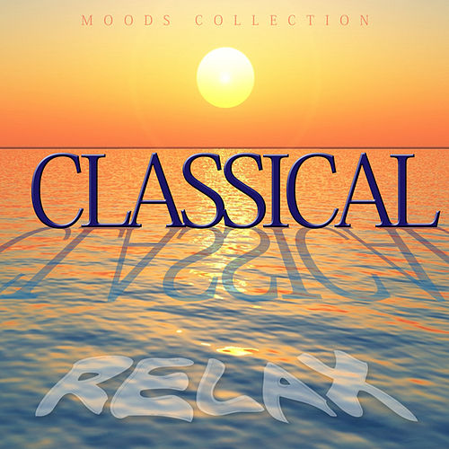 Play & Download Classical - Relax by Various Artists | Napster