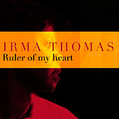 Play & Download Ruler Of My Heart by Irma Thomas | Napster
