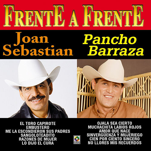 Play & Download Frente A Frente - Joan Sebastian - Pancho Barraza by Joan Sebastian | Napster