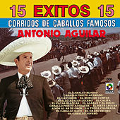 Play & Download 15 Exitos Corridos - Antonio Aguilar by Antonio Aguilar | Napster