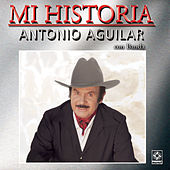 Play & Download Mi Historia - Antonio Aguilar by Antonio Aguilar | Napster