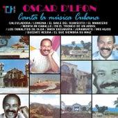 Oscar D`leon-Canta La Musica Cubana by Oscar D'Leon