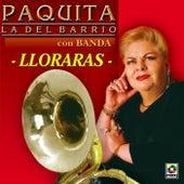 Play & Download Lloraras by Paquita La Del Barrio | Napster
