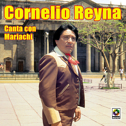 Play & Download Canta Con Mariachi by Cornelio Reyna | Napster