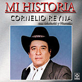 Play & Download Mi Historia - Cornelio Reyna by Cornelio Reyna | Napster