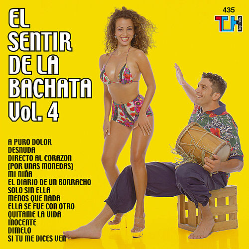 Play & Download El Sentir De La Bachata Vol. 4 by El Sentir De La Bachata | Napster