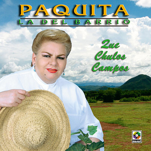 Play & Download Que Chulos Campos by Paquita La Del Barrio | Napster