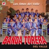 Los Amos Del Valle by Banda Torera Del Valle