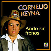 Play & Download Ando Sin Frenos by Cornelio Reyna | Napster