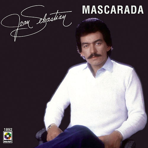 Mascarada by Joan Sebastian