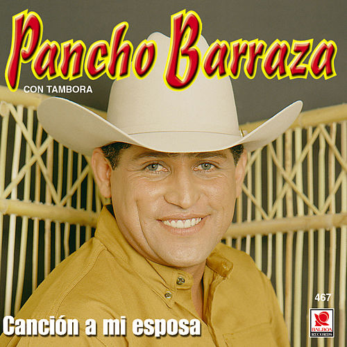 Cancion A Mi Esposa by Pancho Barraza