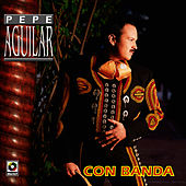Play & Download Pepe Aguilar - Con Banda by Pepe Aguilar | Napster