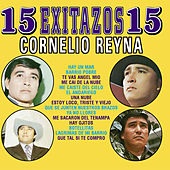 Play & Download 15 Exitos Con Mariachi - Cornelio Reyna by Cornelio Reyna | Napster