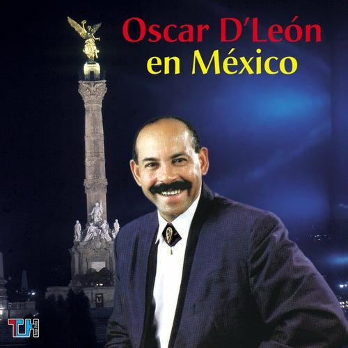 Play & Download Oscar D'León En Mexico by Oscar D'Leon | Napster