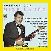 Boleros Con Mike Laure by Mike Laure