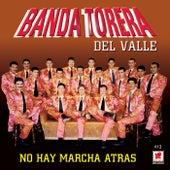 No Hay Marcha Atras by Banda Torera Del Valle
