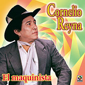 Play & Download El Maquinista by Cornelio Reyna | Napster