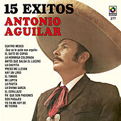 Play & Download Antonio Aguilar 15 Grandes Exitos by Antonio Aguilar | Napster
