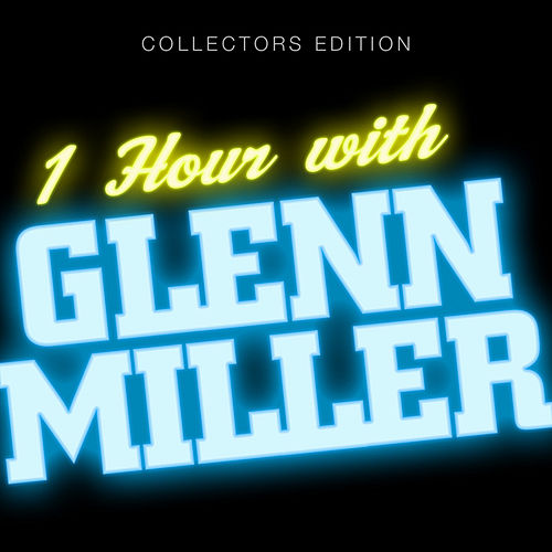 1 Hour With Glenn Miller by The Dorsey Brothers