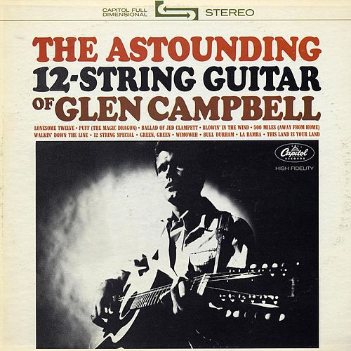 The Astounding 12-String Guitar Of by Glen Campbell
