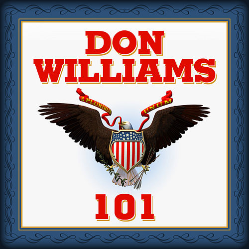 Play & Download Don Williams 101 by Don Williams | Napster