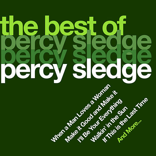 Play & Download The Best of Percy Sledge by Percy Sledge | Napster