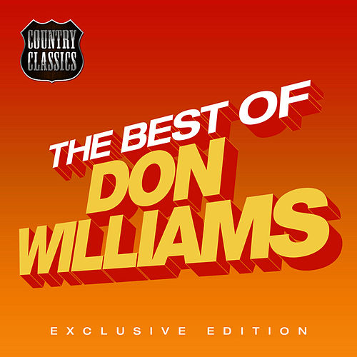 Play & Download The Best of Don Williams by Don Williams | Napster