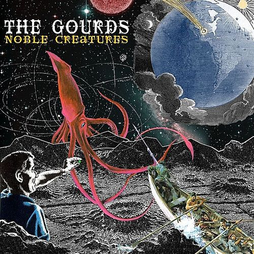 Play & Download Noble Creatures by The Gourds | Napster