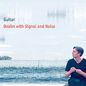 Dealin With Signal And Noise by Guitar