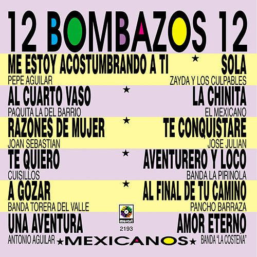 Play & Download 12 Bombazos 12 Mexicanos by Various Artists | Napster