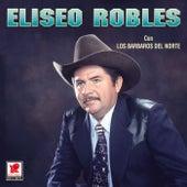 Play & Download Eliseo Robles Y Los Barbaros Del by Eliseo Robles | Napster