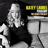 Play & Download Periscope - The Remix Project by Katey Laurel | Napster
