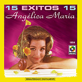 Play & Download 15 Exitos 15 by Angelica Maria | Napster