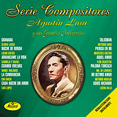Play & Download Serie Compositores Agustin Lara Y Sus Grandes Exitos by Various Artists | Napster