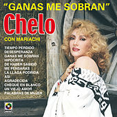 Play & Download Ganas Me Sobran by Chelo | Napster