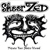 Music For Your Head by Sheer Zed